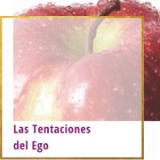 Las Tentaciones del Ego
