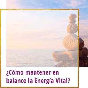 como mantener en balance la energia vital