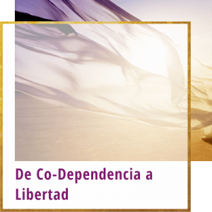 de la codependencia hacia la libertad