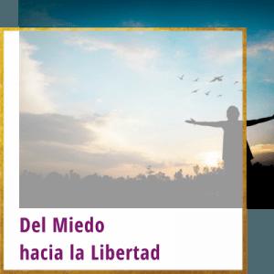 del miedo hacia la libertad