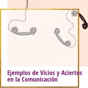 ejemplos de vicios y aciertos en la comunicación