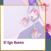 el ego bueno