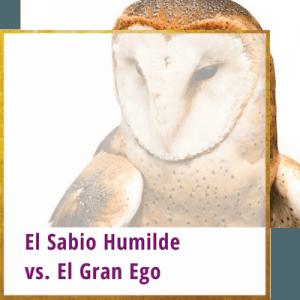 el sabio humilde el gran ego