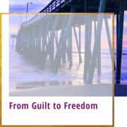 from guilt to freedom