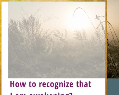 how to recognize that i am awakening