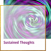 sustained thoughts